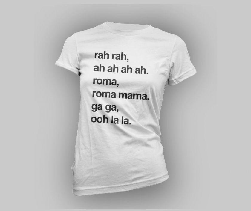 Lady Gaga Rah Rah Ooh La La Bad Romance Lyrics T shirt